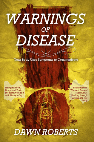 WARNINGS of Disease: Your Body Uses Symptoms to Communicate