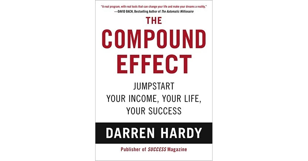 The compound effect jumpstart your income your life your the compound effect jumpstart your income your life your success by darren hardy fandeluxe PDF
