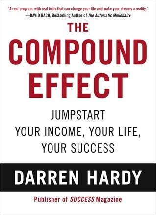 The Compound Effect by Darren Hardy