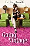 Download ebook Going Vintage by Lindsey Leavitt