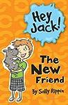 The New Friend (Hey Jack! #6)