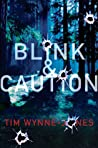 Blink and Caution
