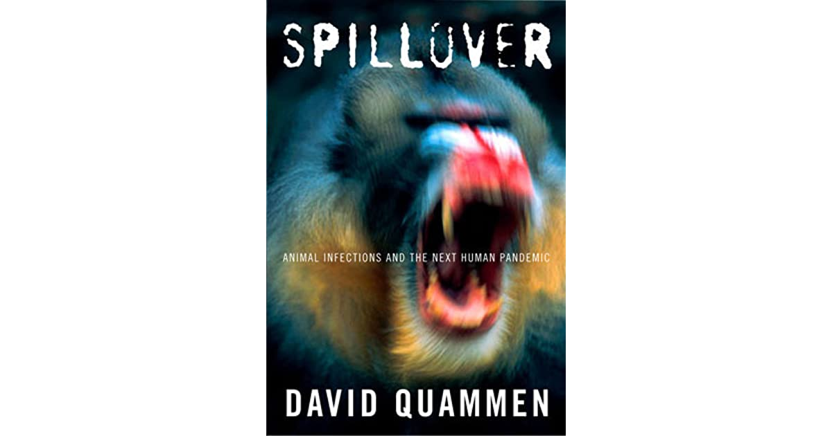 """an analysis of animal infections in the book of david quammen Read book online: spillover by david quammen """"science writing as detective story at its best"""" —jennifer ouellette, scientific americana new york times n."""