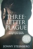 Three-Letter Plague: A Young Man's Journey Through a Great Epidemic