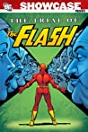 Showcase Presents: The Trial of the Flash, Vol. 1