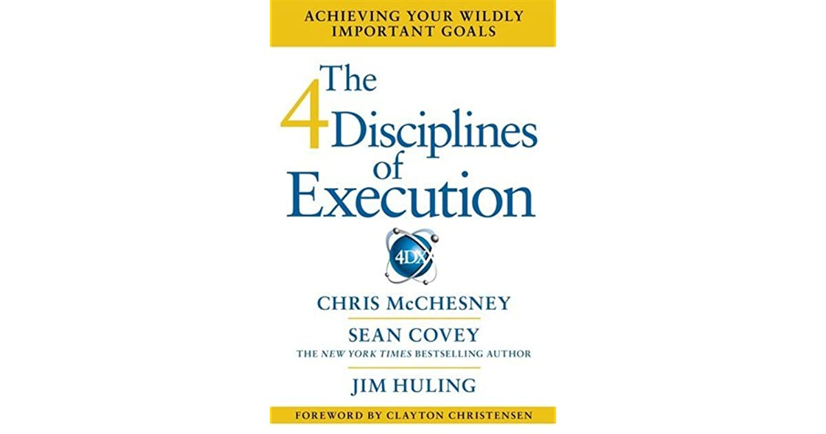 The 4 disciplines of execution achieving your wildly important the 4 disciplines of execution achieving your wildly important goals fandeluxe Gallery