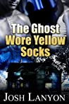 The Ghost Wore Yellow Socks (The Ghost Wore Yellow Socks, #1)