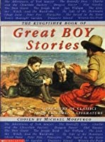The Kingfisher Book Of Great Boy Stories (A Treasury Of Classics From Childern's Literature)