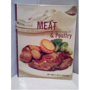 Meat And Poultry: Over 100 Delicious Recipes For Every Occasion