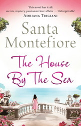 The House by the Sea by Santa Montefiore
