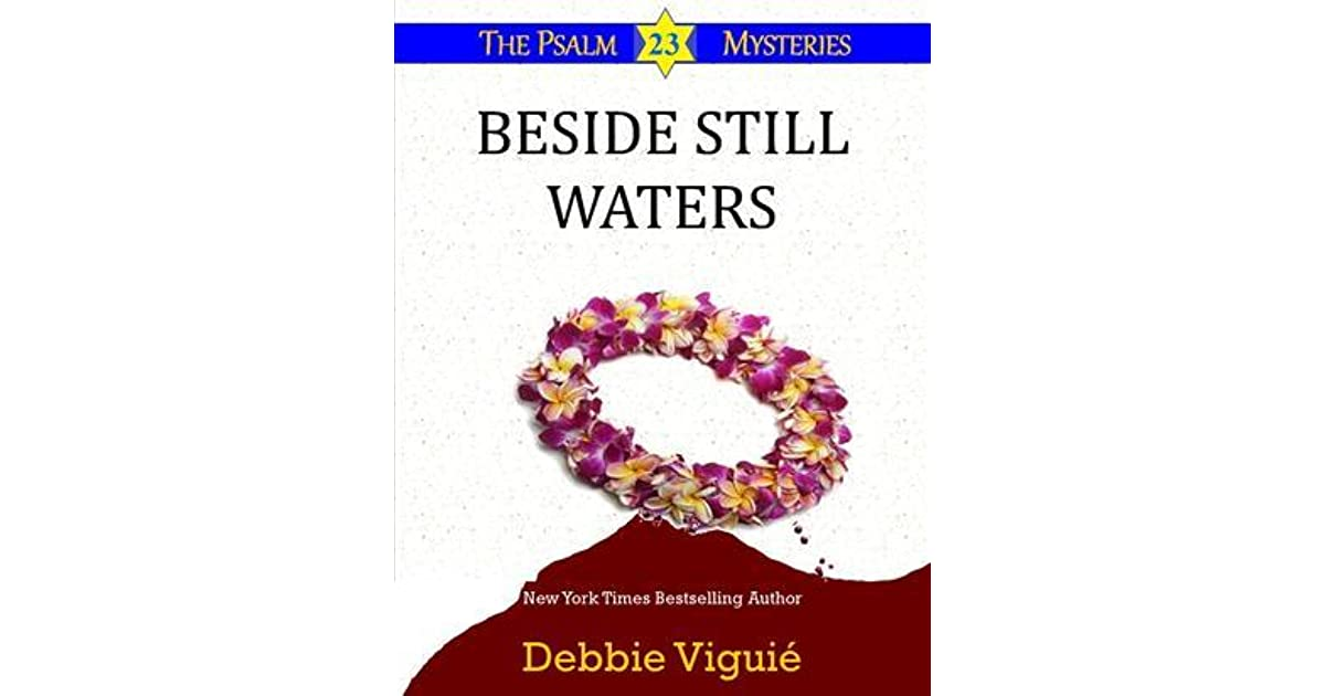 Beside Still Waters (The Psalm 23 Mysteries, #4) by Debbie Viguié