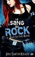 Bad to the Bone (Le sang du rock, #2)