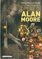 Le straordinarie opere di Alan Moore