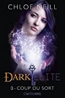 Coup du Sort (Dark Elite, #3)