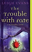 The Trouble With Fate (Mystwalker, #1)