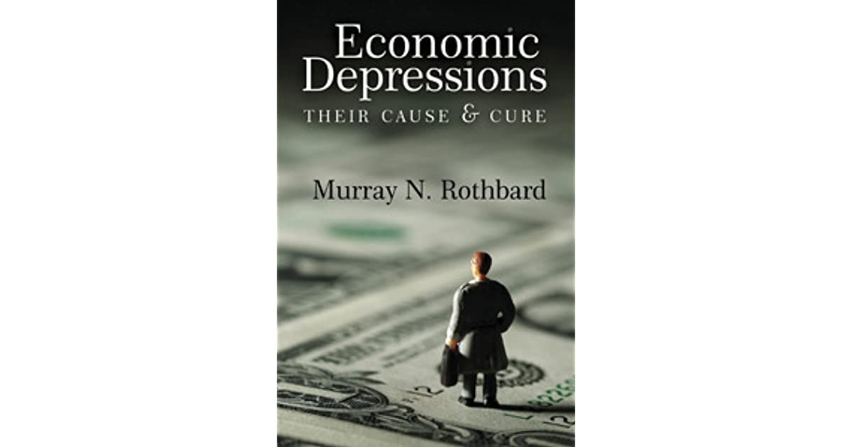 Economic Depressions by Murray N. Rothbard