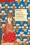 I regni del Mediterraneo occidentale dal 1200 al 1500: La lotta per il dominio
