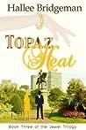 Topaz Heat by Hallee Bridgeman