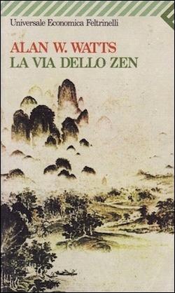 La via dello zen by Alan W. Watts