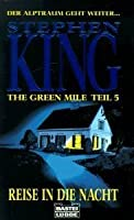 The Green Mile, Teil 5: Reise in die Nacht