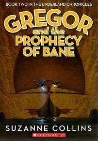 Gregor and the Prophecy of Bane Underland Chronicles 2 - Suzanne Collins