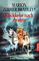 Marion Zimmer Bradley's Rückkehr nach Avalon.