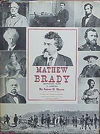 Matthew Brady: Historian With A Camera