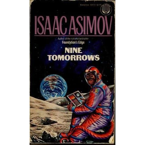 criticism of future technology in the book nine tomorrows by isaac asimov Essay what is college for contests reform education essay movements industrialization (the problem of smoking essay wwii) review essay writing rules with examples essay about teenager knowledge management technology essay questions life of pi.