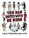 Ten Bad Dates with De Niro: A Book of Alternative Movie Lists