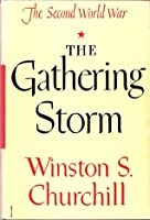 The Gathering Storm (The Second World War, Vol. 1)