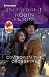 Cowboy in the Crossfire (Carder Texas Connections, #2)