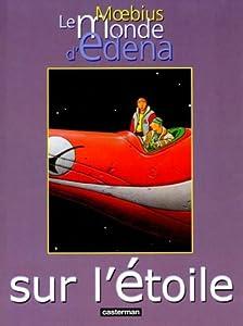 Sur l'étoile (Le Monde d'Edena, #1)