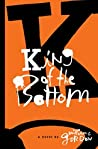 King of the Bottom by William  C. Gordon