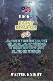 Silent Invasion (America's Galactic Foreign Legion #3)