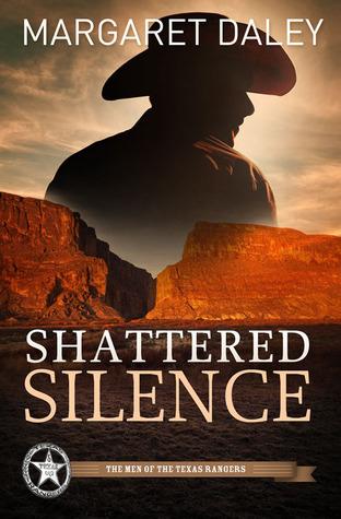 Shattered Silence (Men of the Texas Rangers, #2)