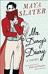 Mr. Darcy's Diary by Maya Slater
