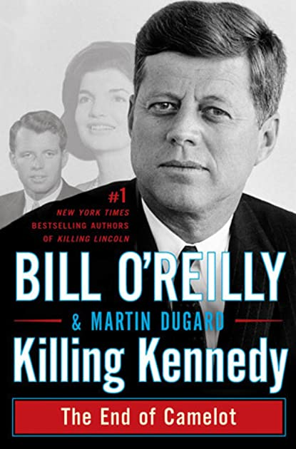 killing kennedy the end of camelot by bill o reilly rh goodreads com Killing Kennedy Movie Killing Kennedy Death