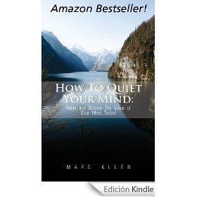How to Quiet Your Mind: Relax and Silence the Voice of Your Mind Today to Reduce Stress and Achieve Inner Peace Using Meditation! - A Beginner's Guide
