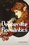 Desperate Romantics by Franny Moyle