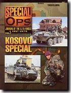 Special Ops - Journal of the Elite Forces & Swat Units Vol. 7 Kosovo Special
