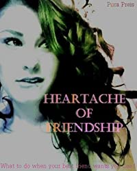 Heartache of Friendship