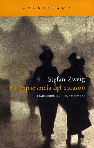 La impaciencia del corazón by Stefan Zweig