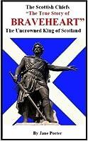 The Scottish Chiefs; The True Story of Braveheart