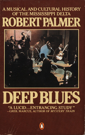 Deep Blues: A Musical and Cultural History of the Mississippi ...