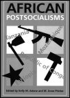 African Socialisms and Postsocialisms: Africa Volume 76 Issue 1