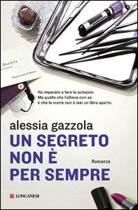 Un segreto non è per sempre by Alessia Gazzola