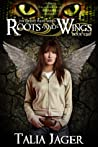 Roots and Wings (The Gifted Teens, #2)