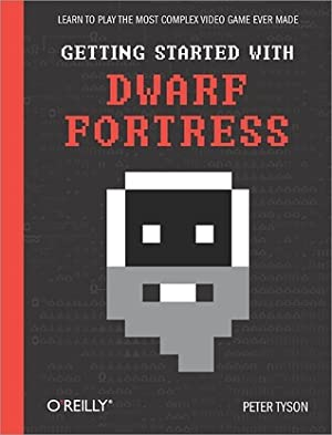 [ BOOKS ] ✯ Getting Started with Dwarf Fortress  Author Peter  Tyson – Plummovies.info