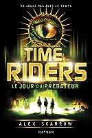 Le Jour du Prédateur (Time Riders, #2)