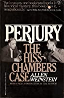 Perjury: The Hiss Chambers Case